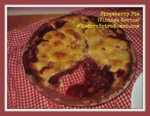 Fun with Strawberries: Vintage Pie Recipe