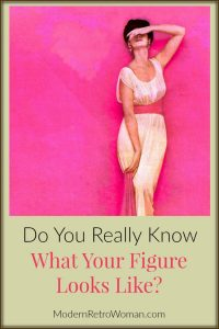 Do You Really Know What Your Figure Looks Like ModernRetroWoman.com