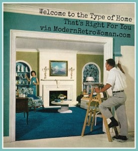 Welcome to the Type of Home That's Right For You