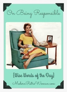 Collage for On Being Responsible Wise Words of the Day ModernRetroWoman.com