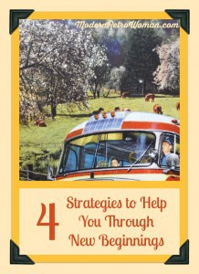 4 Strategies to Help You Through New Beginnings ModernRetroWomancom