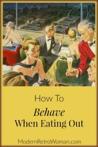 How to Behave When Eating Out ModernRetroWoman.com Blog Image