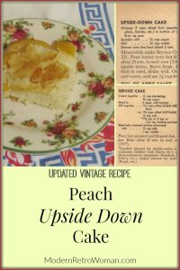 World War II Vintage Rationing Recipe Peach Upside Down Cake Vintage Recipe ModernRetroWomancom Blog Image
