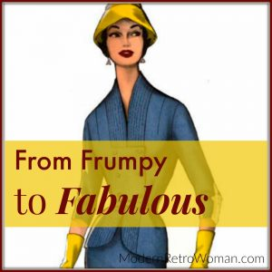 How to Go From Frumpy to Fabulous blog post on ModernRetroWoman.com